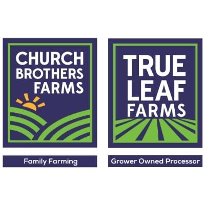 Church Brothers Farms, True Leaf Farms